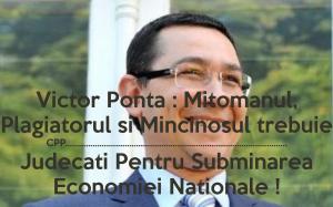 victor-ponta-mitomanul-plagiatorul-si-mincinosul-trebuie-cpp-judecati-pentru-subminarea-economiei-nationale-