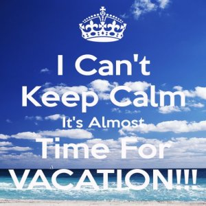 rsz_i_cant_keep_calm_its_almost_time_for_vacation_jpg